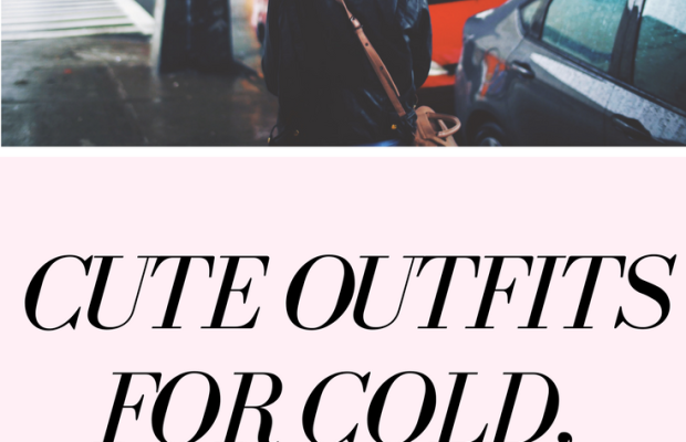 What Do I Wear There? Outfits for Cold, Rainy Days