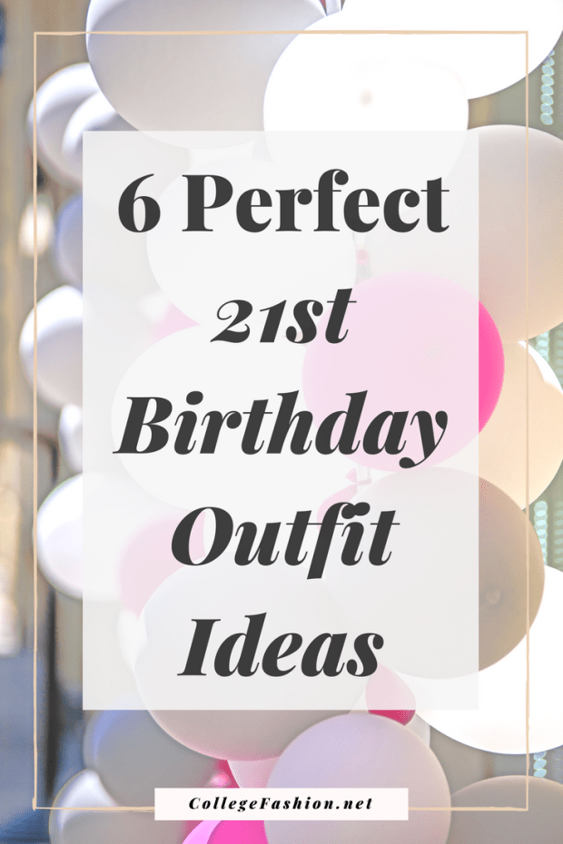 21st birthday outfits 6 perfect looks for your special day be